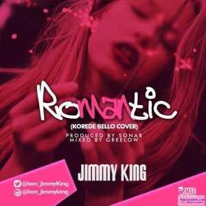 Jimmy King - Romantic (Korede Bello Cover)
